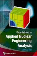 Foundations In Applied Nuclear Engineering Analysis - GlennE Sjoden