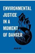 Environmental Justice in a Moment of Danger - Julie Sze