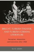 Brecht, Turkish Theater, and Turkish-German Literature