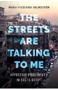 Streets Are Talking to Me - Maria Frederika Malmstrom