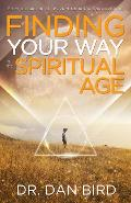 Finding Your Way in the Spiritual Age - Dr Bird