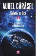 Galaxia sudica vol.6: Salt orbital spre inima Therrei - Aurel Carasel