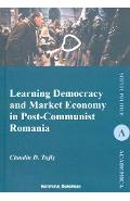 Learning Democracy and Market Economy in Post-Communist Romania - Claudiu D. Tufis