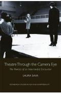 Theatre Through the Camera Eye - Laura Sava