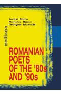 Romanian poets of The 80s and 90s - Andrei Bodiu, Romulus Bucur, Georgeta Moarcas