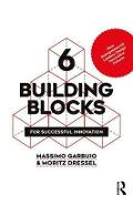 6 Building Blocks for Successful Innovation - Massimo Garbuio
