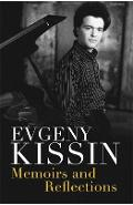 Memoirs and Reflections - Evgeny Kissin