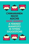 Dear Ijeawele, or a Feminist Manifesto in Fifteen Suggestion
