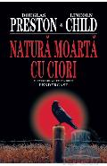 Natura moarta cu ciori - Douglas Preston, Lincoln Child