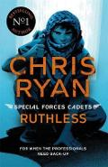 Special Forces Cadets 4: Ruthless - Chris Ryan