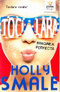 Tocilara: Imaginea perfecta - Holly Smale