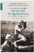 Jurnal de razboi: Misiune in Romania - Marcel Fontaine