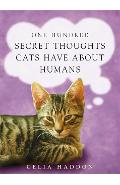 One Hundred Secret Thoughts Cats have about Humans - Celia Haddon