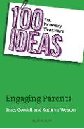100 Ideas for Primary Teachers: Engaging Parents