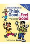 Clinician's Guide to Think Good-Feel Good
