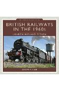 British Railways in the 1960s: London Midland Region - Geoff M Plumb