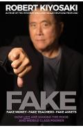 FAKE: Fake Money, Fake Teachers, Fake Assets - Robert Kiyosaki