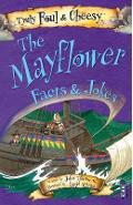 Truly Foul & Cheesy Mayflower Facts and Jokes Book