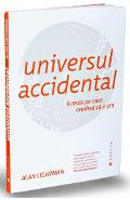 Universul accidental - Alan Lightman