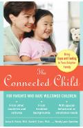 Connected Child: Bring Hope and Healing to Your Adoptive Fam - Karyn Purvis