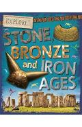 Explore!: Stone, Bronze and Iron Ages - Sonya Newland