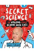 Secret Science: The Amazing World Beyond Your Eyes - Dara O Briain