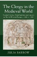 Clergy in the Medieval World - Julia Barrow