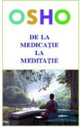 De La Medicatie La Meditatie - Osho
