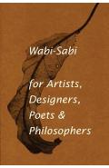 Wabi-Sabi for Artists, Designers, Poets & Philosophers - Leonard Koren