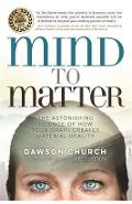 Mind to Matter - Dawson Church