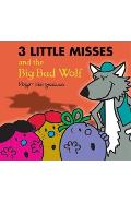 Three Little Miss and the Big Bad Wolf