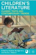 Children's Literature: Classic Texts and Contemporary Trends - Heather D Montgomery