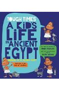 Tough Times: A Kid's Life in Ancient Egypt