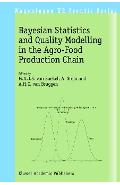 Bayesian Statistics and Quality Modelling in the Agro-food P