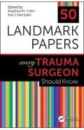 50 Landmark Papers every Trauma Surgeon Should Know - Stephen M Cohn