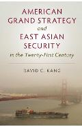 American Grand Strategy and East Asian Security in the Twent - David C Kang