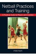 Practical Guide for Players and Coaches Netball Practices an