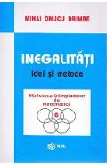 Inegalitati. Idei si metode - Mihai Onucu Drimbe