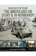 Americans on D-Day and in Normandy