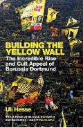 Building the Yellow Wall - Uli Hesse