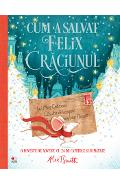 Cum a salvat Felix Craciunul - Alex T. Smith