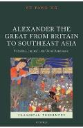 Alexander the Great from Britain to Southeast Asia