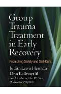 Group Trauma Treatment in Early Recovery