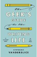 Geek's Guide to the Writing Life