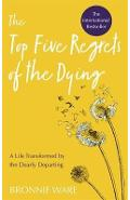 Top Five Regrets of the Dying - Bronnie Ware