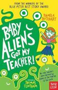 Baby Aliens Got My Teacher - Pamela Butchart