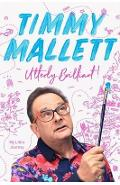 Utterly Brilliant!: My Life's Journey - Timmy Mallett