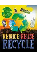 Putting the Planet First: Reduce, Reuse, Recycle - Rebecca Rissman