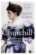 Jennie Churchill - Anne Sebba