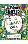 Tom Gates: DogZombies Rule (For now...)